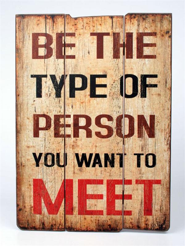 Dekorace / nástěnná tabulka Be the type of person