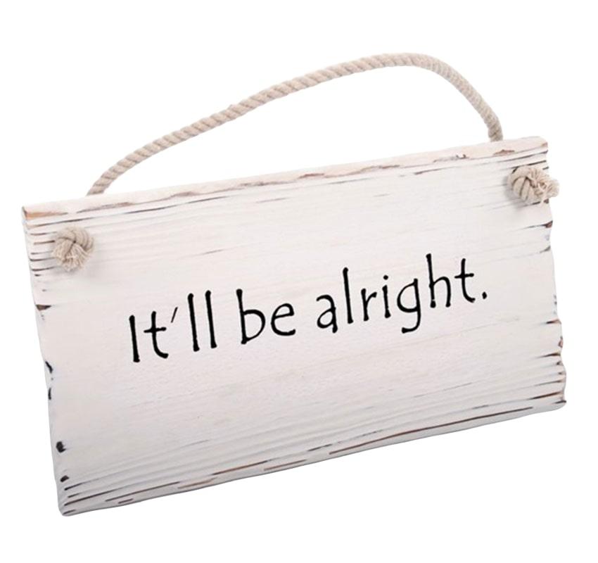 Dekorace / nástěnná tabulka It'll be alright